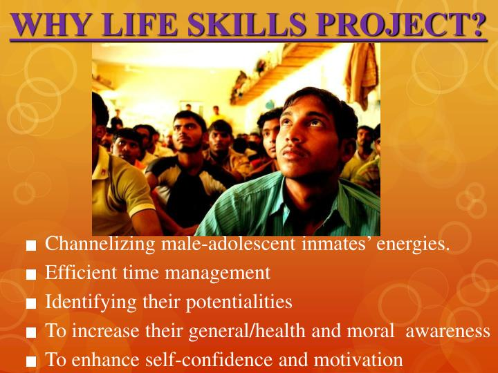 WHY LIFE SKILLS PROJECT?