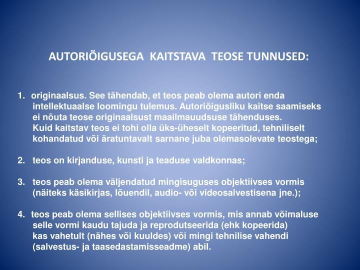 AUTORIÕIGUSEGA  KAITSTAVA  TEOSE TUNNUSED: