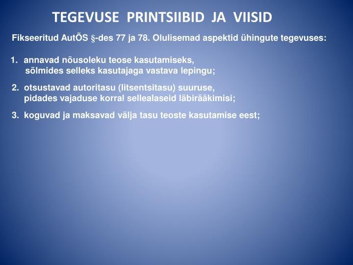 Fikseeritud AutÕS §-des 77 ja 78. Olulisemad aspektid ühingute tegevuses: