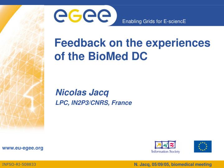 Feedback on the experiences of the biomed dc