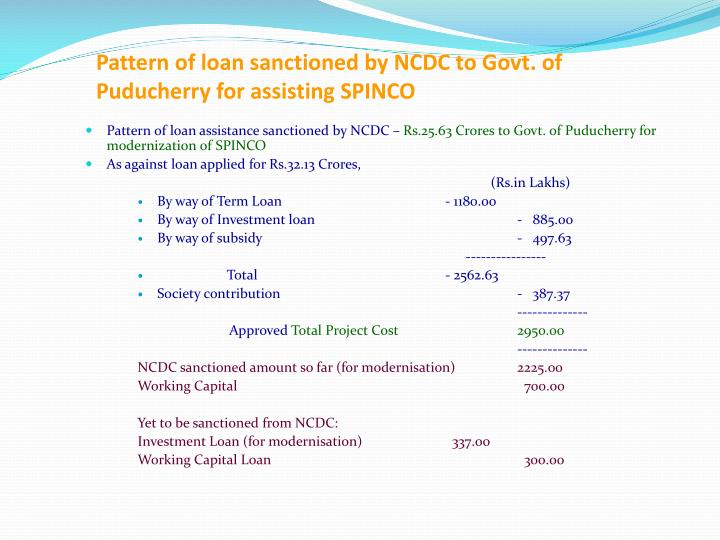 Pattern of loan sanctioned by NCDC to Govt. of Puducherry for assisting SPINCO