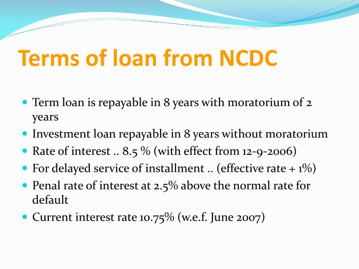 Terms of loan from NCDC