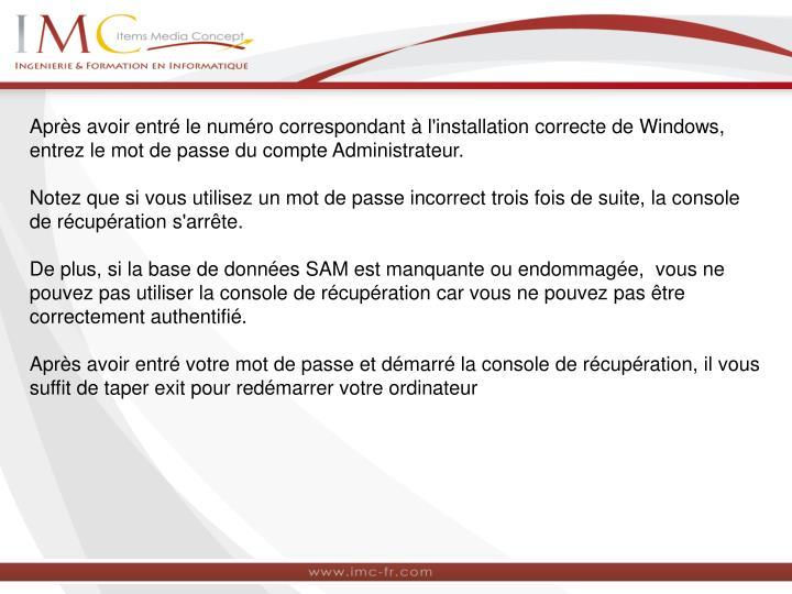 Après avoir entré le numéro correspondant à l'installation correcte de Windows, entrez le mot de passe du compte Administrateur.