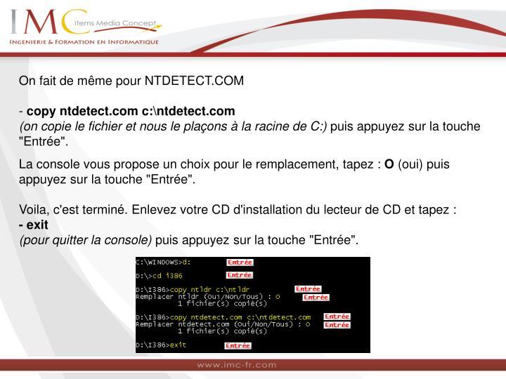 On fait de même pour NTDETECT.COM