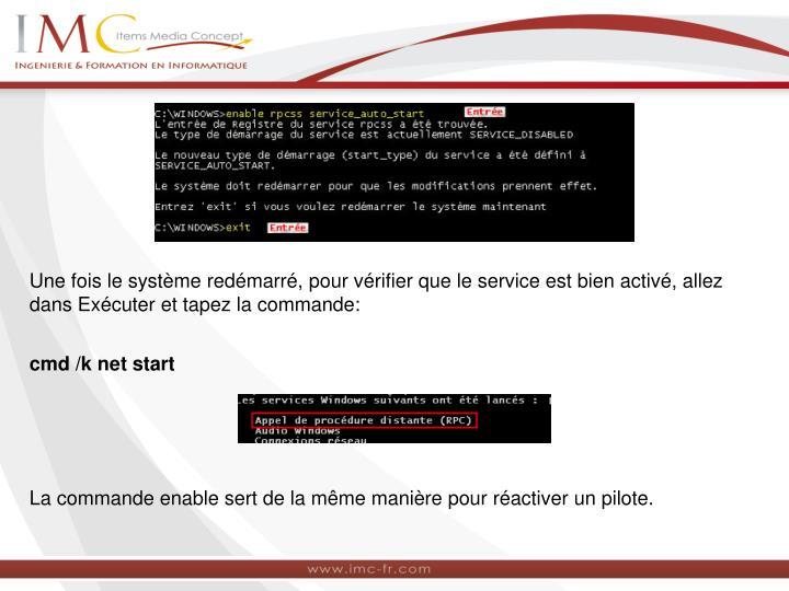 Une fois le système redémarré, pour vérifier que le service est bien activé, allez dans Exécuter et tapez la commande: