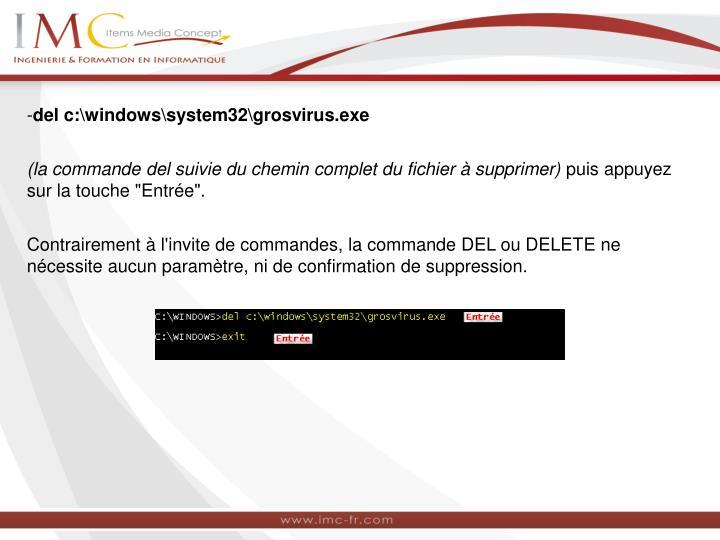 del c:\windows\system32\grosvirus.exe