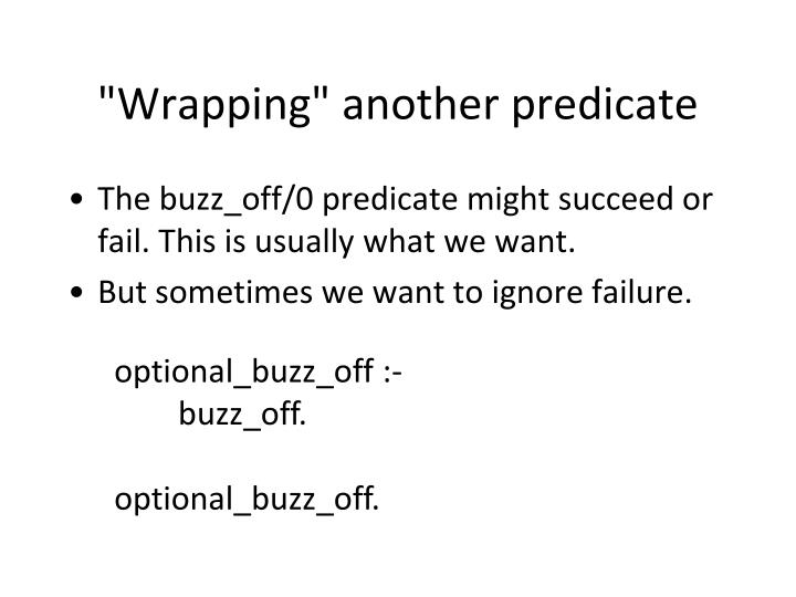 """Wrapping"" another predicate"