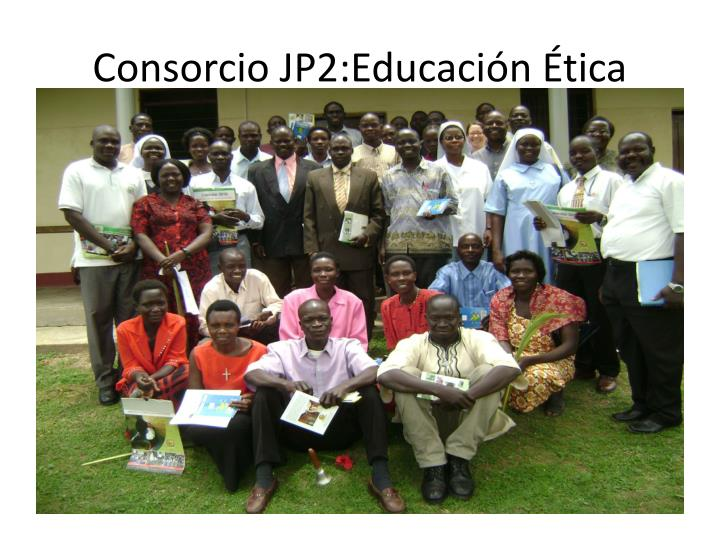 Consorcio JP2:Educación Ética