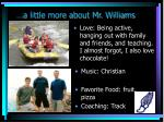 a little more about mr williams