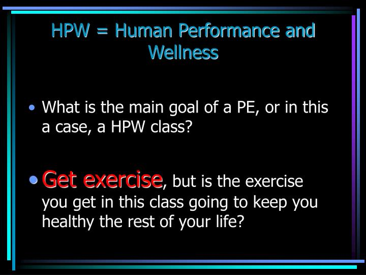 HPW = Human Performance and Wellness