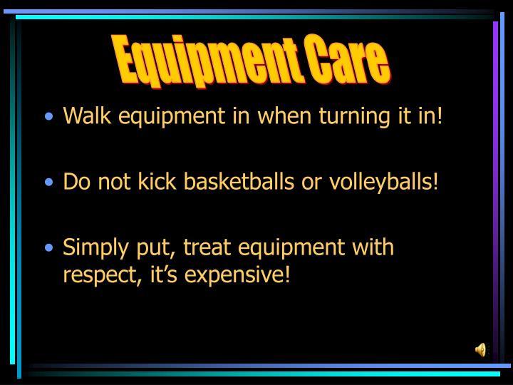Equipment Care