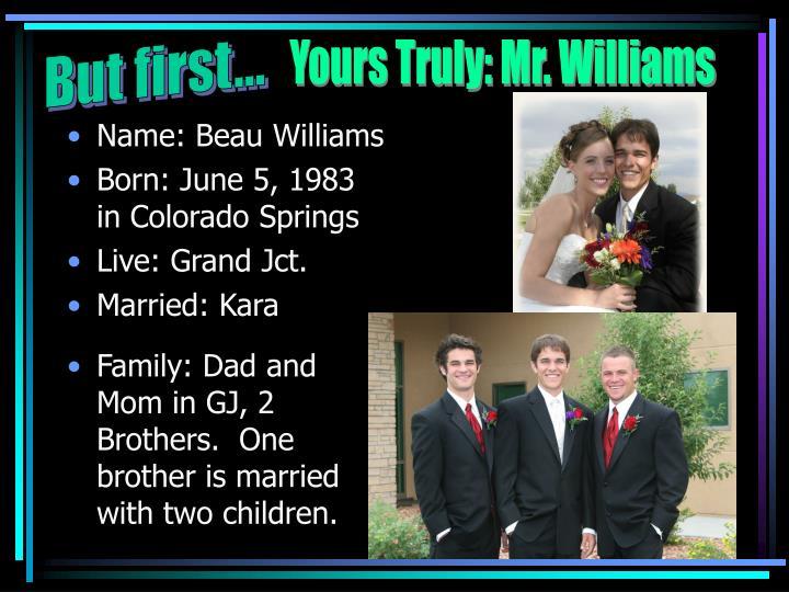 Name: Beau Williams