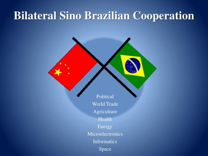 Bilateral Sino Brazilian Cooperation