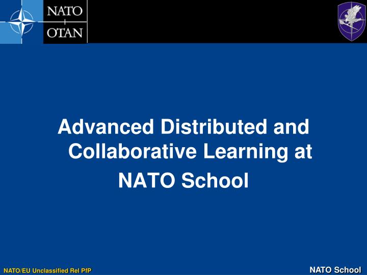 Advanced Distributed and Collaborative Learning at