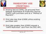 mandatory use printing