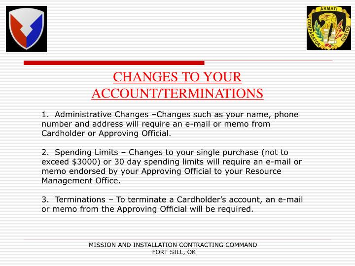 CHANGES TO YOUR ACCOUNT/TERMINATIONS