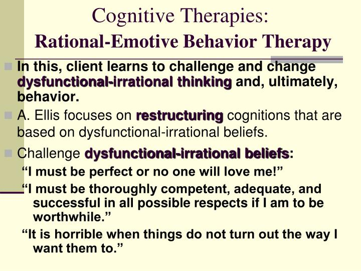 a study on the rational emotive behavior therapy rebt as the predecessor of cognitive behavior thera Cognitive behavioral therapy: rational emotive behavior therapy (rebt): definition & techniques cognitive rehearsal.
