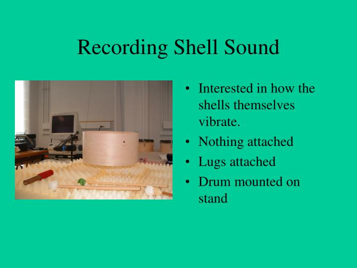 Recording Shell Sound