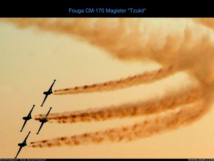 "Fouga CM-170 Magister ""Tzukit"""