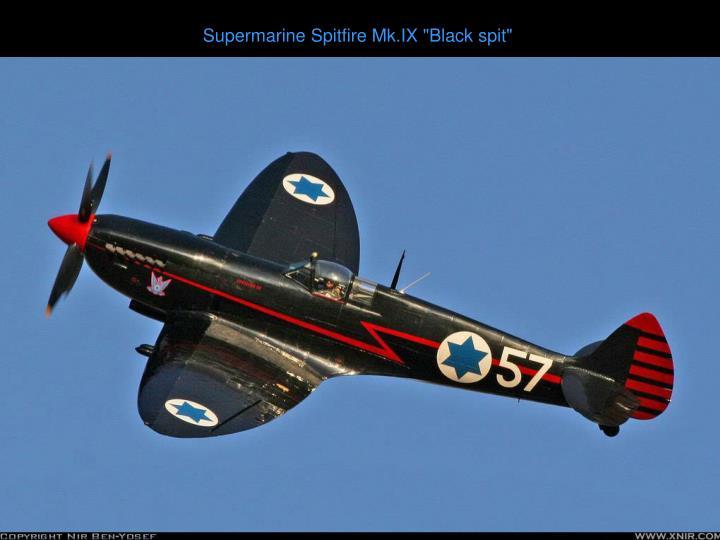 "Supermarine Spitfire Mk.IX ""Black spit"""