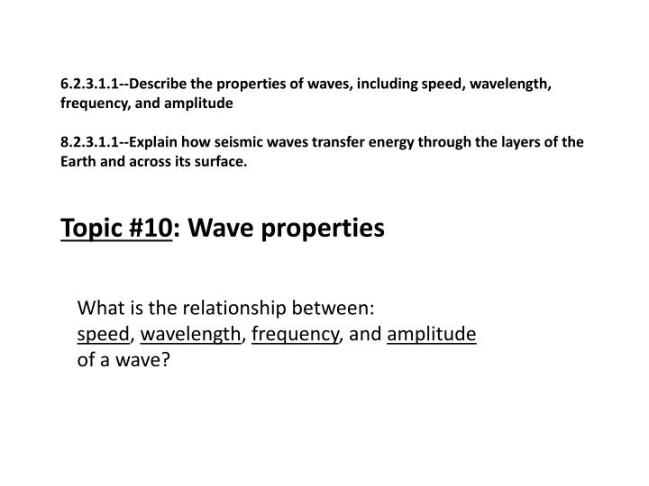 6.2.3.1.1--Describe the properties of waves, including speed, wavelength, frequency, and amplitude