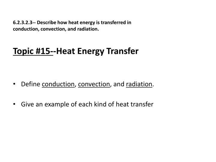 6.2.3.2.3-- Describe how heat energy is transferred in