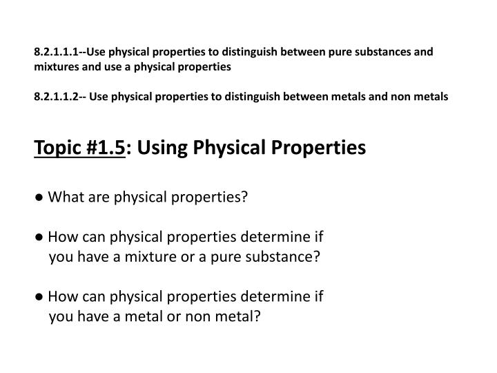 8.2.1.1.1--Use physical properties to distinguish between pure substances and mixtures and use a