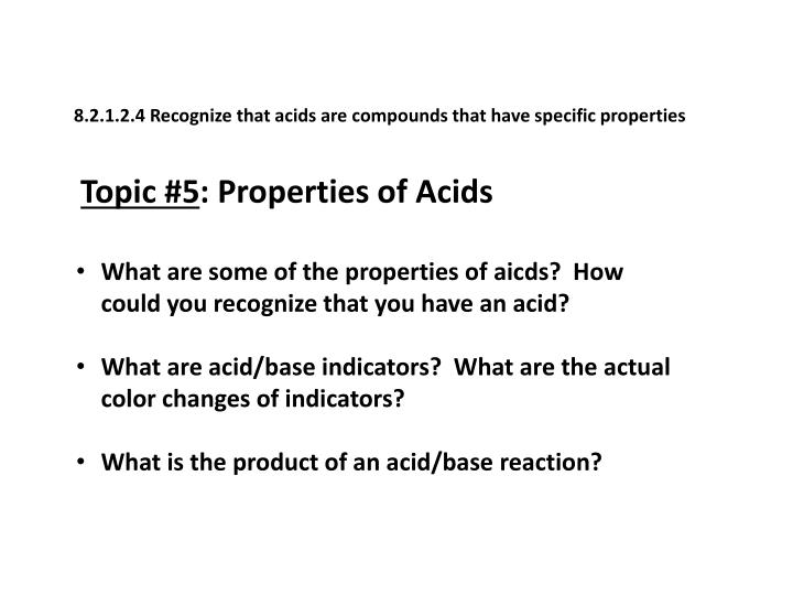 8.2.1.2.4 Recognize that acids are compounds that have specific properties
