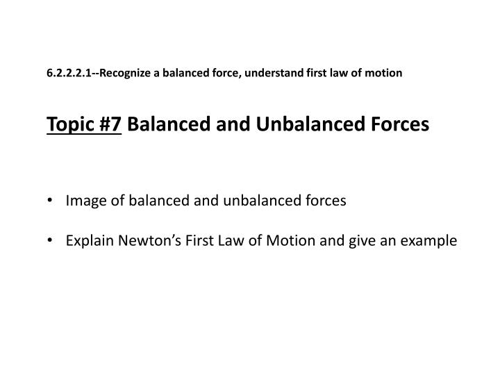 6.2.2.2.1--Recognize a balanced force, understand first law of
