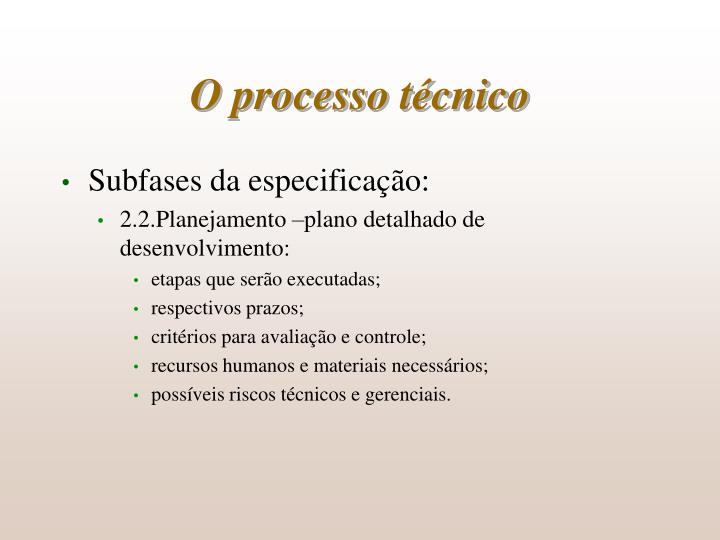 O processo técnico