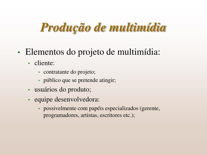 Produção de multimídia