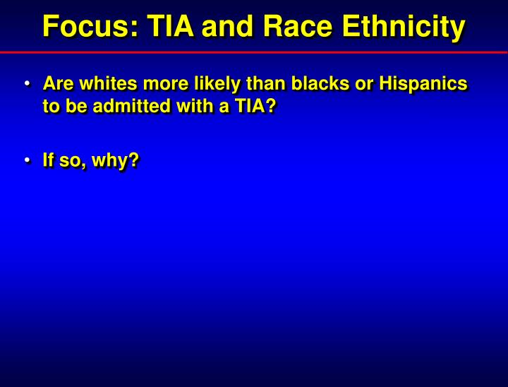 Focus: TIA and Race Ethnicity