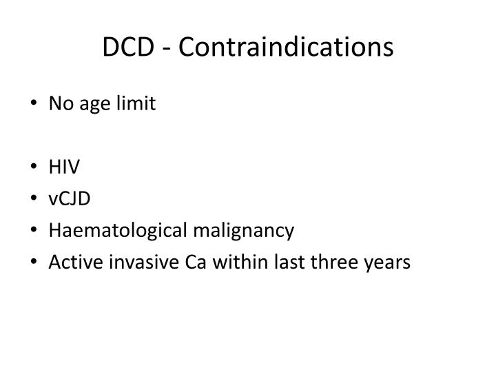 DCD - Contraindications