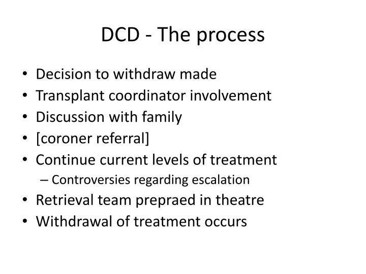 DCD - The process
