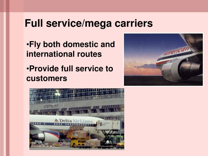 Full service/mega carriers