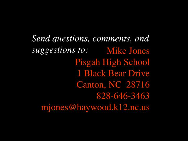 Send questions, comments, and suggestions to: