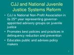cjj and national juvenile justice systems reform