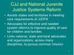 cjj and national juvenile justice systems reform1