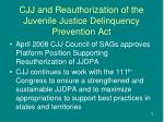 cjj and reauthorization of the juvenile justice delinquency prevention act1