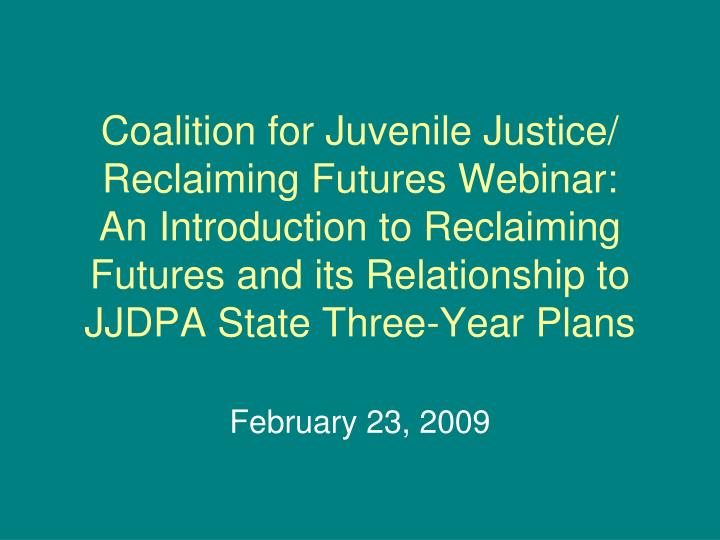 Coalition for Juvenile Justice/ Reclaiming Futures Webinar: