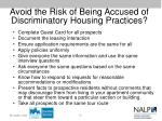 avoid the risk of being accused of discriminatory housing practices