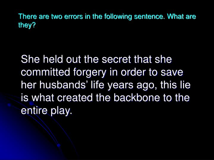 There are two errors in the following sentence. What are they?