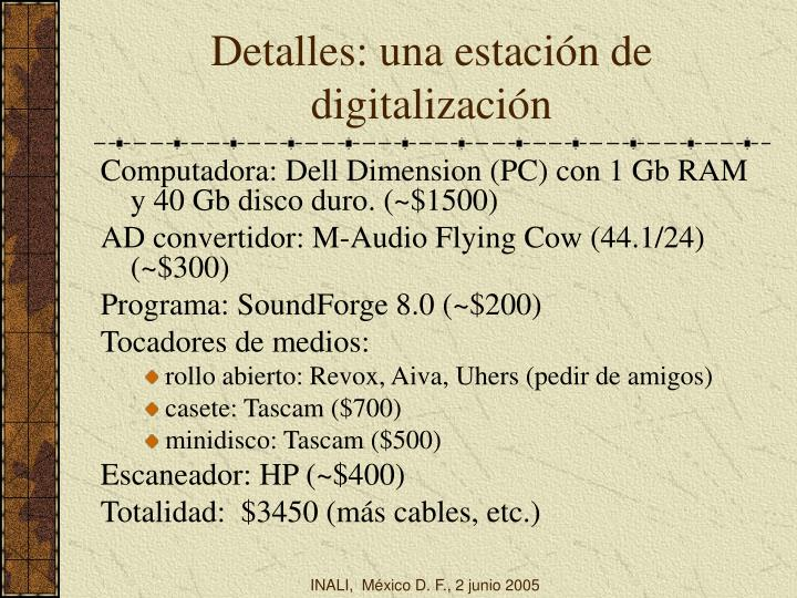 Detalles: una estación de digitalización