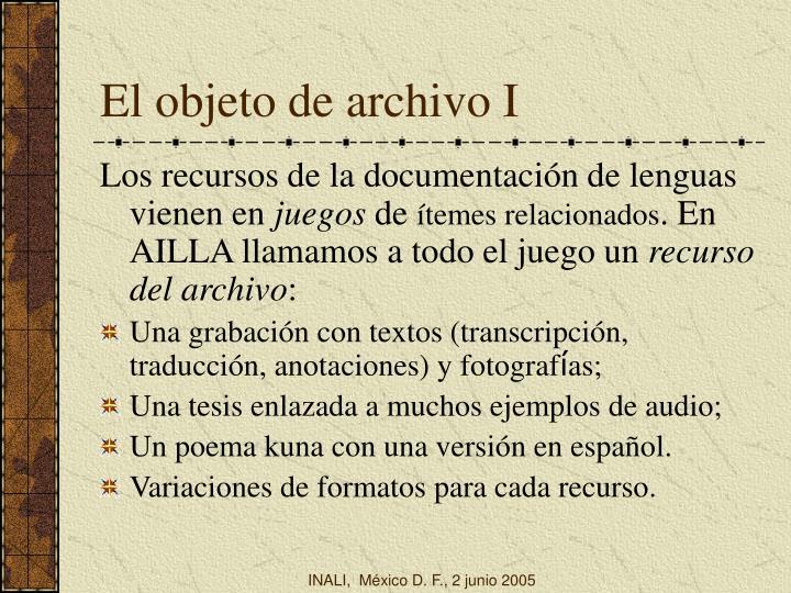 El objeto de archivo I