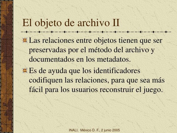 El objeto de archivo II
