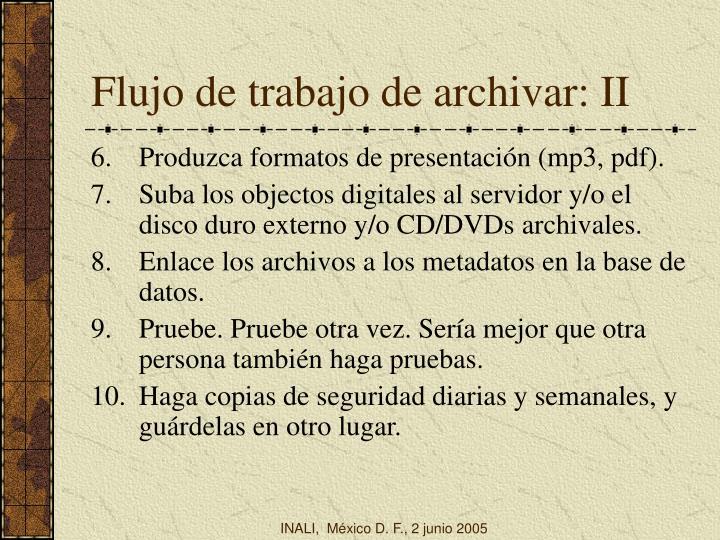 Flujo de trabajo de archivar: II