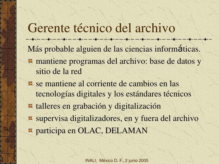 Gerente técnico del archivo