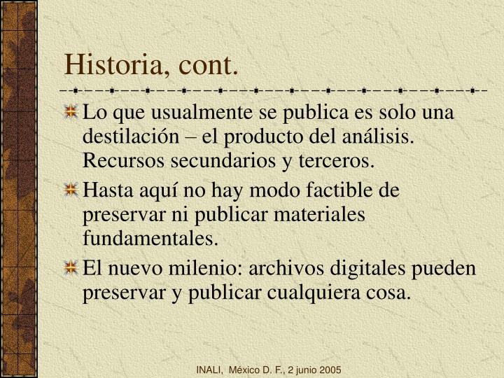 Historia, cont.