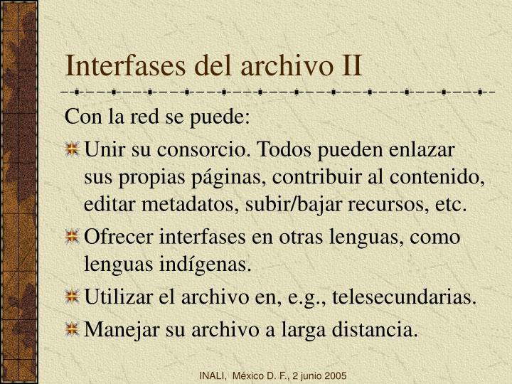 Interfases del archivo II