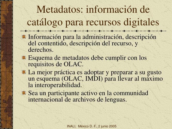 Metadatos: información de catálogo para recursos digitales